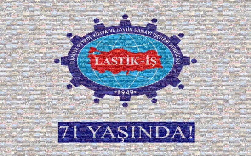 LASTİK-İŞ 71 YAŞINDA!