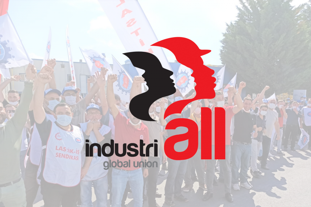 INDUSTRIALL GLOBAL UNION SUPPORTS WORKERS' STRIKE AT G.F. HAKAN PLASTİK